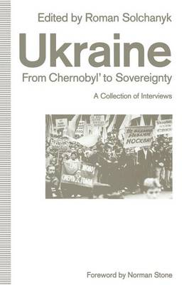 Ukraine: From Chernobyl' to Sovereignty by Norman Stone