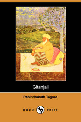 Gitanjali (Dodo Press) by Rabindranath Tagore