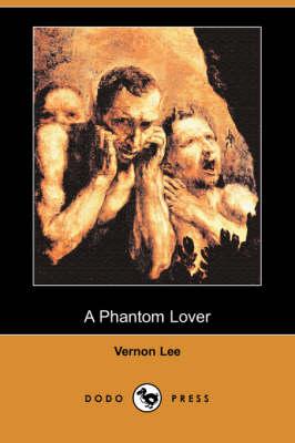Phantom Lover (Dodo Press) by Vernon Lee