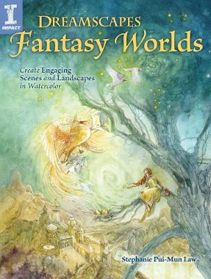 Dreamscapes Fantasy Worlds by Stephanie Pui-Mun Law