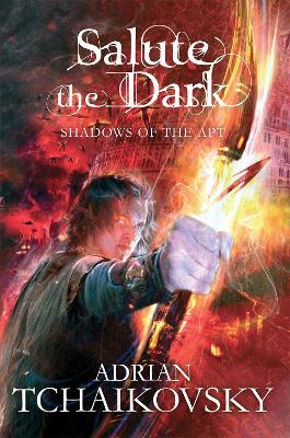 Salute the Dark by Adrian Tchaikovsky