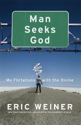 Man Seeks God by Eric Weiner