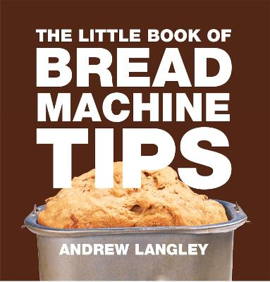 Little Book of Bread Machine Tips book