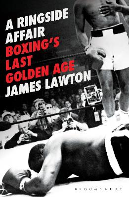 A Ringside Affair: Boxing's Last Golden Age book