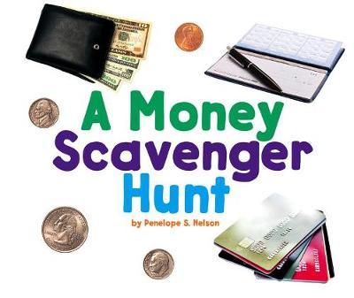 A Money Scavenger Hunt by Penelope S. Nelson