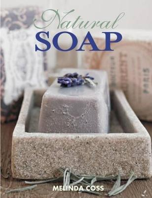 Natural Soap, 2nd Edn by Melinda Coss