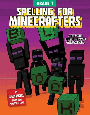 Spelling for Minecrafters: Grade 1 by Sky Pony Press