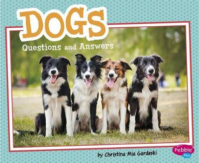 Dogs: Questions and Answers by Christina MIA Gardeski
