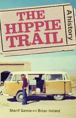 The Hippie Trail by Sharif Gemie