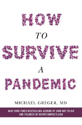 How to Survive a Pandemic by Michael Greger