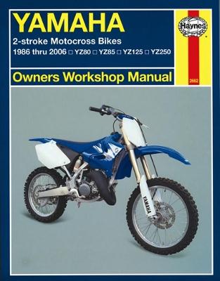 Yamaha 2-Stroke Motocross Bikes 1986 - 2006 by Alan Ahlstrand
