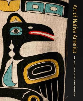 Art of Native America - The Charles and Valerie Diker Collection book