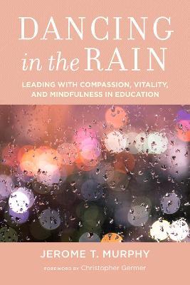 Dancing in the Rain by Jerome T. Murphy