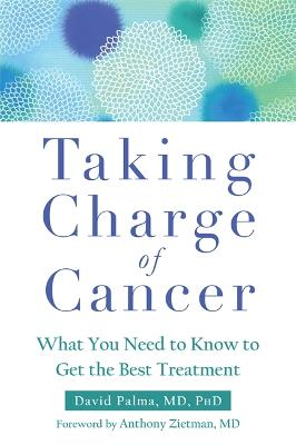 Taking Charge of Cancer by Dr. David Palma