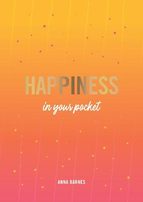 Happiness in Your Pocket: Tips and Advice for a Happier You book
