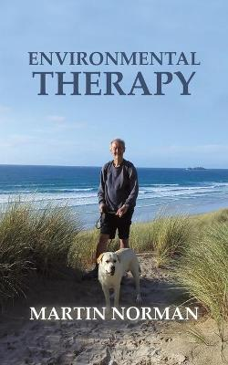Environmental Therapy by Martin Norman