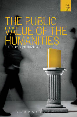 The Public Value of the Humanities by Jonathan Bate