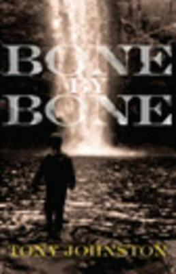 Bone By Bone by Tony Johnston