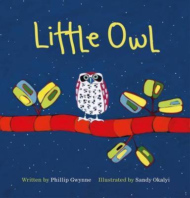 Little Owl by Phillip Gwynne