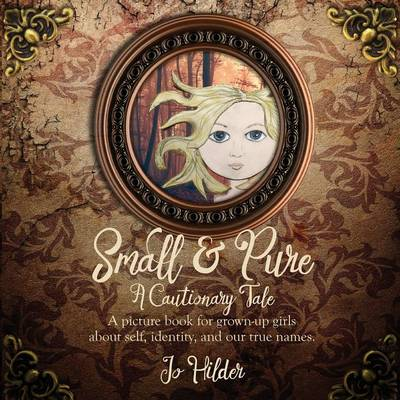 Small and Pure by Jo Hilder