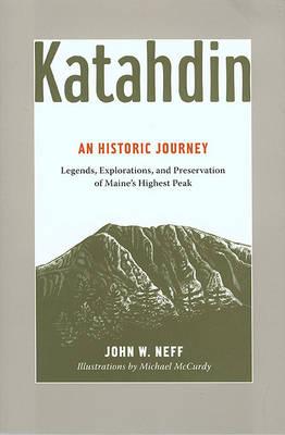 Katahdin: An Historic Journey - Legends, Exploration, and Preservation of Maine's Highest Peak book