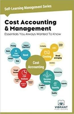 Cost Accounting & Management Essentials You Always Wanted to Know by Vibrant Publishers