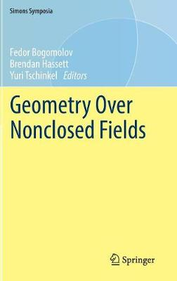 Geometry Over Nonclosed Fields by Brendan Hassett