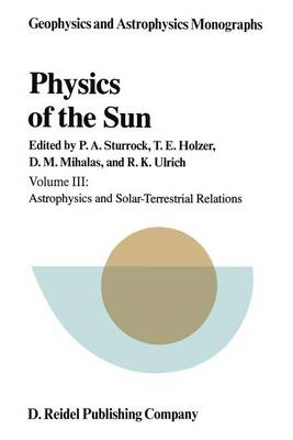 Physics of the Sun by Peter A. Sturrock