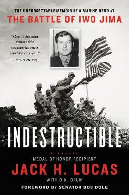 Indestructible: The Unforgettable Memoir of a Marine Hero at the Battle of Iwo Jima book
