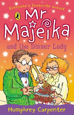 Mr Majeika and the Dinner Lady by Humphrey Carpenter