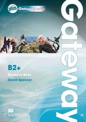 Gateway B2+ Student Book and Webcode by David Spencer
