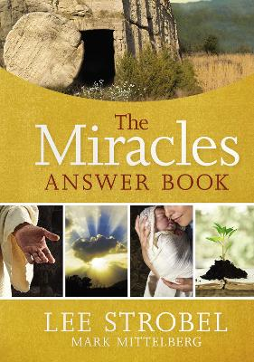 The Miracles Answer Book by Lee Strobel