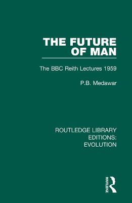 The Future of Man: The BBC Reith Lectures 1959 book