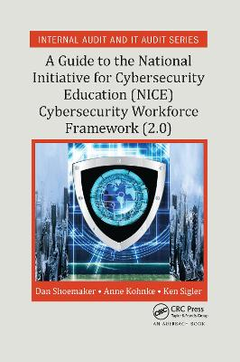 A Guide to the National Initiative for Cybersecurity Education (NICE) Cybersecurity Workforce Framework (2.0) by Dan Shoemaker