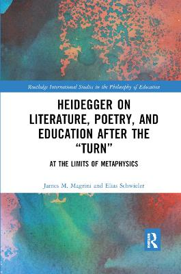 Heidegger on Literature, Poetry, and Education after the  Turn : At the Limits of Metaphysics book