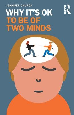 Why It's OK to Be of Two Minds by Jennifer Church