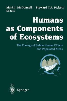 Humans as Components of Ecosystems by Mark J McDonnell