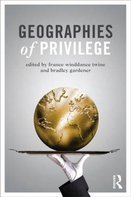 Geographies of Privilege by France Winddance Twine