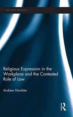 Religious Expression in the Workplace and the Contested Role of Law book