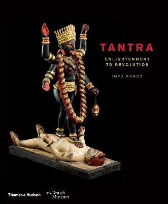 Tantra: enlightenment to revolution by Imma Ramos