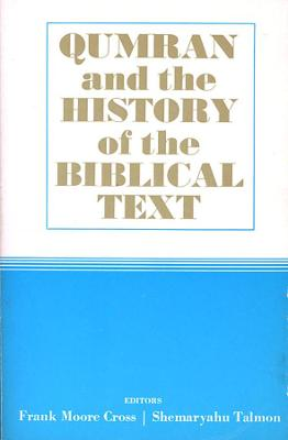 Qumran and the History of the Biblical Text by Frank Moore Cross