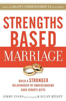 Strengths Based Marriage by Jimmy Evans