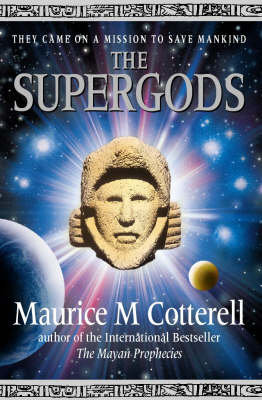 The Supergods: They Came on a Mission to Save Mankind by Maurice M. Cotterell