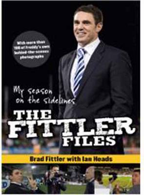 The Fittler Files by Brad Fittler