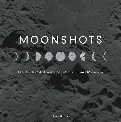 Moonshots by Piers Bizony