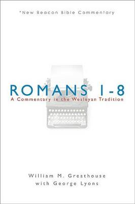Romans 1-8 by William M Greathouse