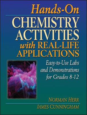 Hands-on Chemistry Activities with Real-Life Applications(Volume 2 in Physical Science Curriculum Library) by Norman Herr