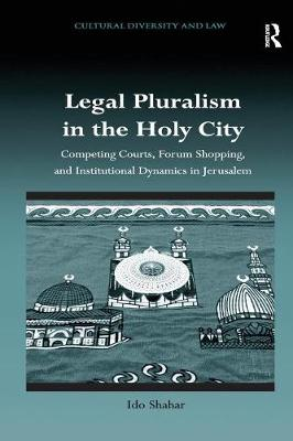 Legal Pluralism in the Holy City by Ido Shahar