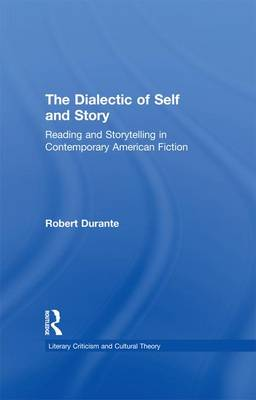 The Dialectic of Self and Story by Robert Durante