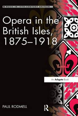 Opera in the British Isles, 1875-1918 book
